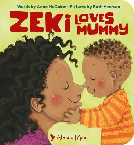 Zeki Loves Mummy – Zeki Books 4 by Anna McQuinn ill. Ruth Hearson