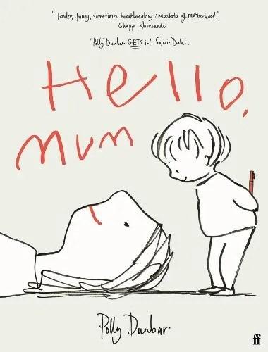 Hello, Mum by Polly Dunbar