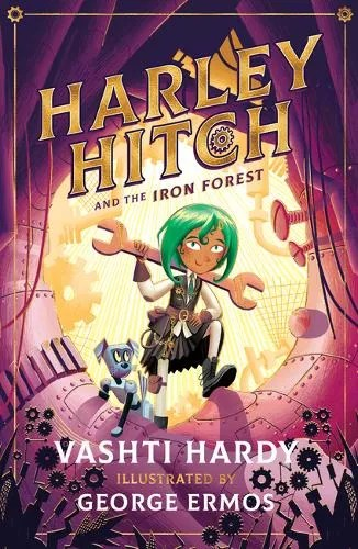 Harley Hitch and the Iron Forest by Vashti Hardy ill. George Ermos