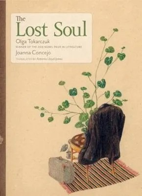 The Lost Soul by Olga Tokarczuk tr. Antonia Lloyd-Jones ill. Joanna Concejo