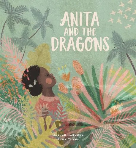 Anita and the Dragons by Hannah Carmona ill. Anna Cunha