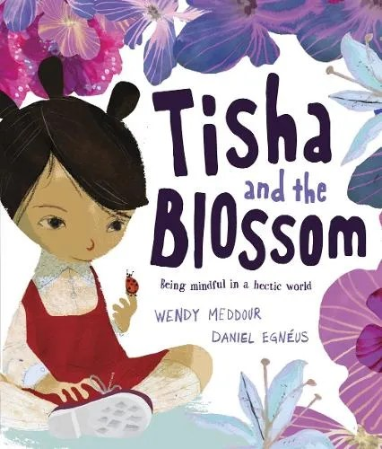 Tisha And The Blossom by Wendy Meddour ill. Daniel Egneus