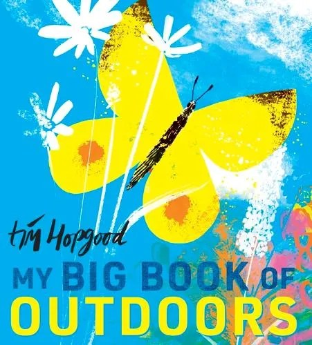 My Big Book of Outdoors by Tim Hopgood