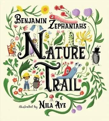 Nature Trail by Benjamin Zephaniah ill. Nila Aye