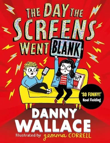 The Day the Screens Went Blank by Danny Wallace ill. Gemma Correll