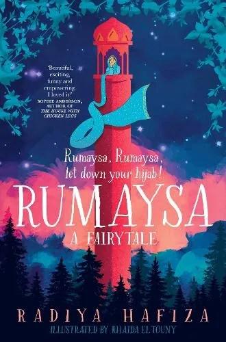Rumaysa: A Fairytale by Radiya Hafiza ill. Rhaida El Touny & Areeba Siddique