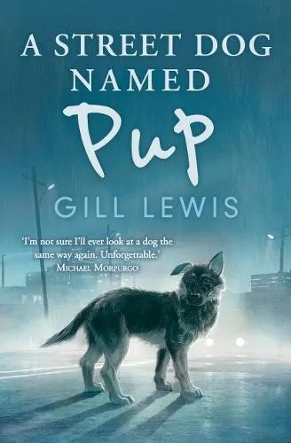 A Street Dog Named Pup by Gill Lewis