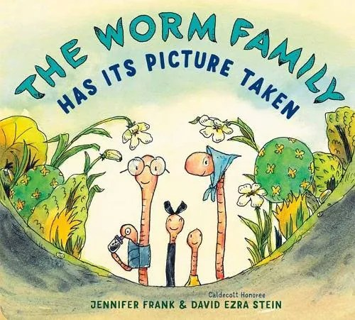 The Worm Family Has Its Picture Taken by Jennifer Frank ill. David Ezra Stein