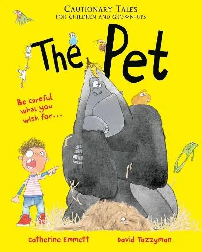 The Pet: Cautionary Tales for Children and Grown-ups by Catherine Emmett ill. David Tazzyman