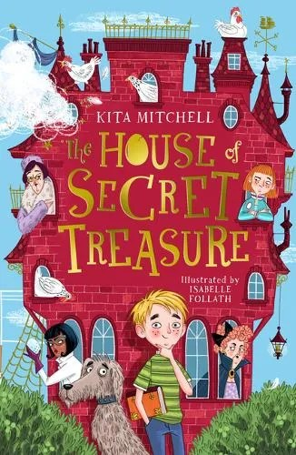 The House of Secret Treasure by Kita Mitchell ill. Isabelle Follath