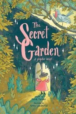 The Secret Garden: A Graphic Novel adapted by Mariah Marsden ill. Hanna Luechtefeld