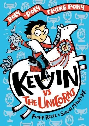 Kevin vs the Unicorns by Sarah McIntyre & Philip Reeve