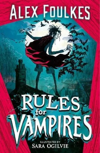 Rules for Vampires by Alex Foulkes ill. Sara Ogilvie