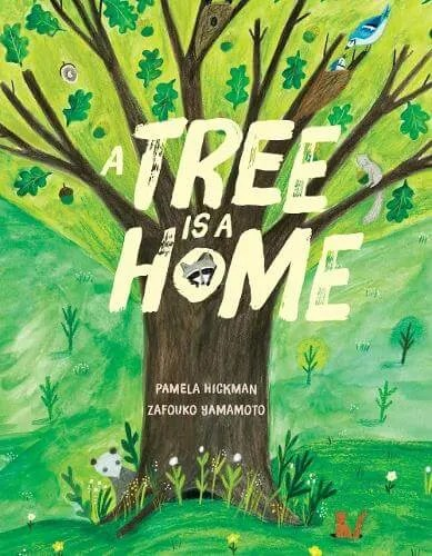 A Tree Is A Home by Pamela Hickman ill. Zafouko Yamamoto