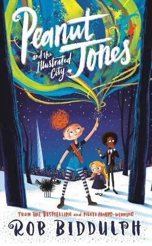 Peanut Jones and the Illustrated City by Rob Biddulph