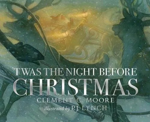 'Twas the Night Before Christmas by Clement C. Moore ill. P.J. Lynch