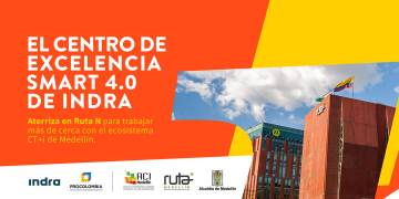 El centro de excelencia smart 4.0 de INDRA llega a Medellín