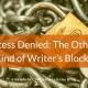 Access Denied: The Other Kind of Writer's Block