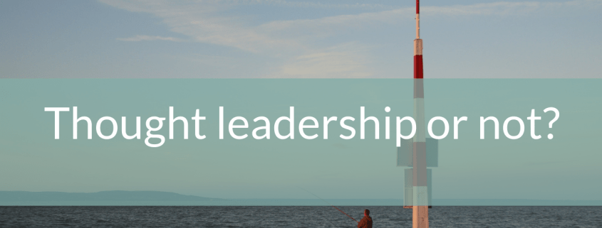 Thought leadership or not?