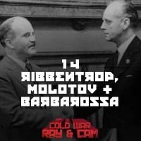 #14 - Ribbentrop, Molotov, Barbarossa