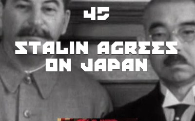 #45 – Stalin Agrees On Japan