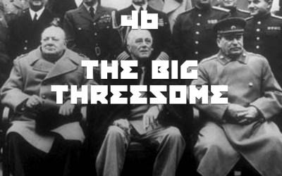 #46 – The Big Threesome
