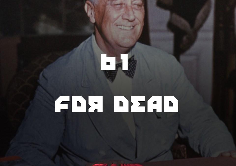 #61 – FDR Dead