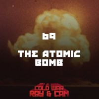 #69 - The Atomic Bomb