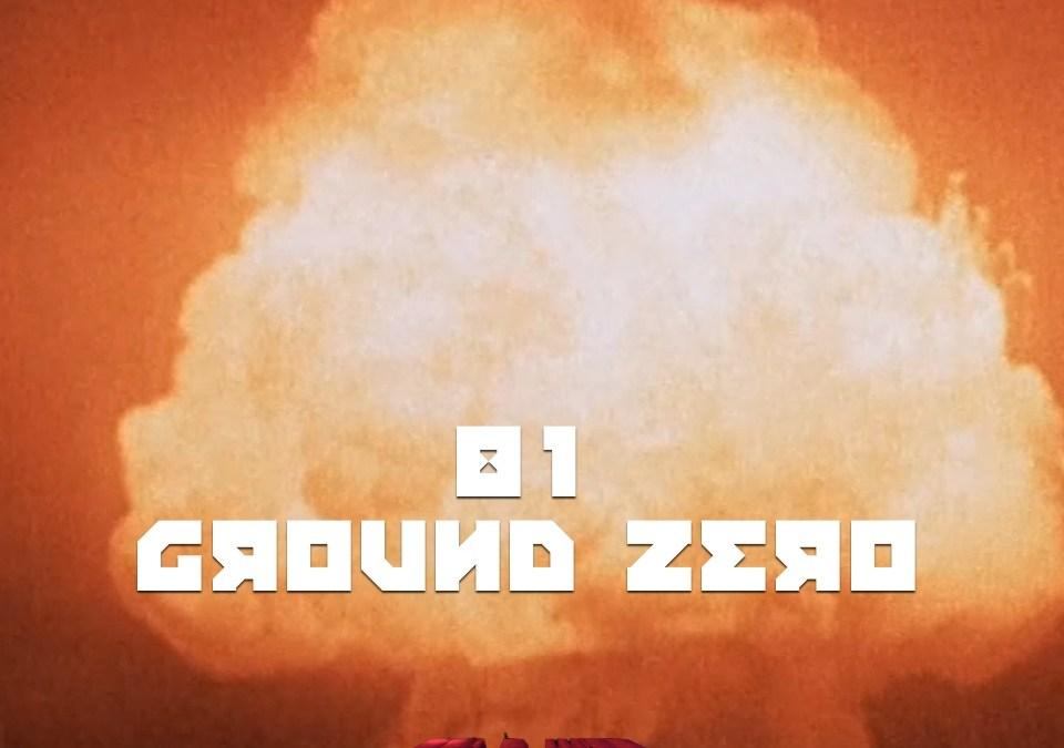 #81 – GROUND ZERO