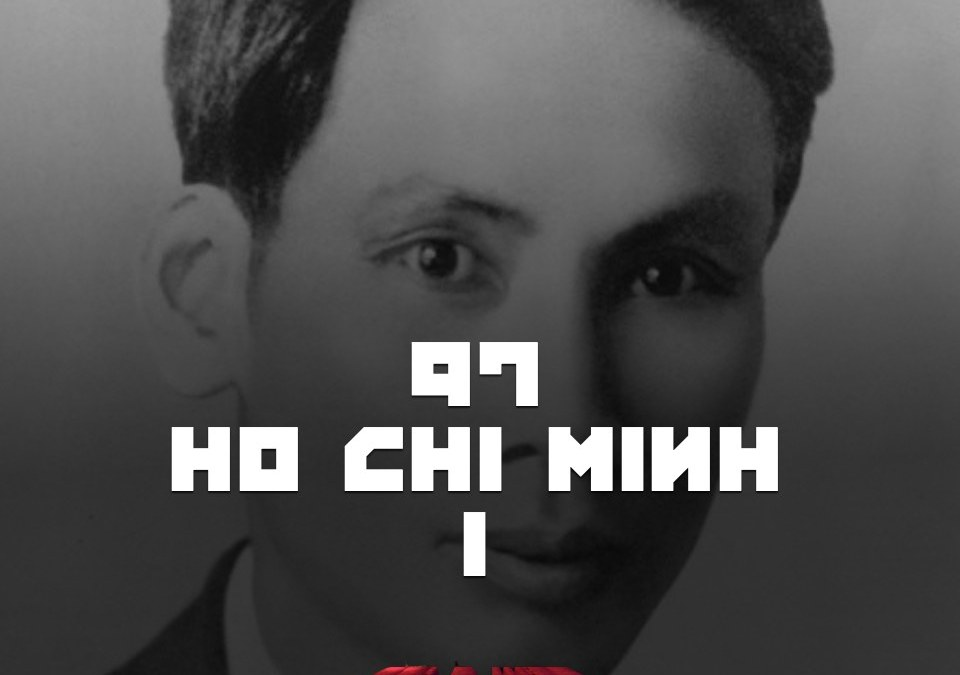 #97 – Ho Chi Minh I