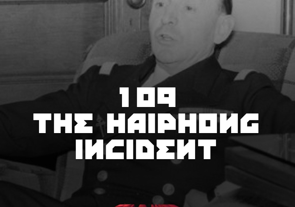 #109 – The Haiphong Incident