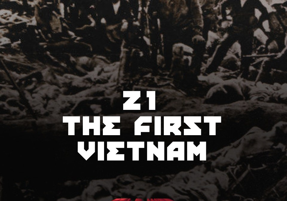 #21 – The First Vietnam
