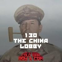 #130 - The China Lobby