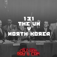 #131 - THE UN v NORTH KOREA