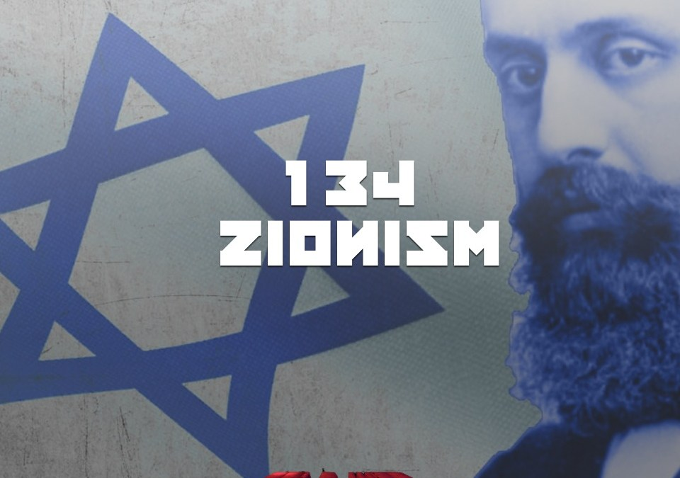 #134 – Zionism