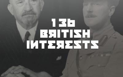 #136 – British Interests