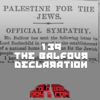 #139 - The Balfour Declaration