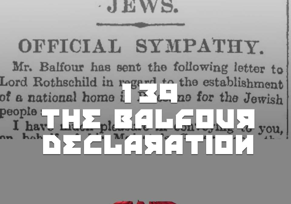 #139.2 – The Balfour Declaration