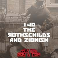 #140 - The Rothschilds And Zionism