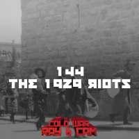 #144 - The 1929 Riots
