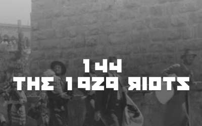 #144 – The 1929 Riots