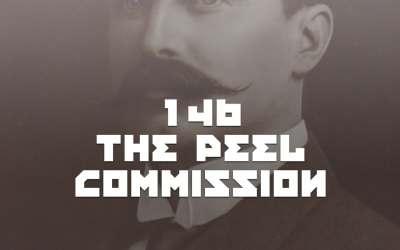 #146 – The Peel Commission