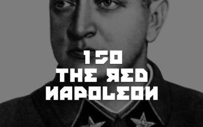 #150 – The Red Napoleon