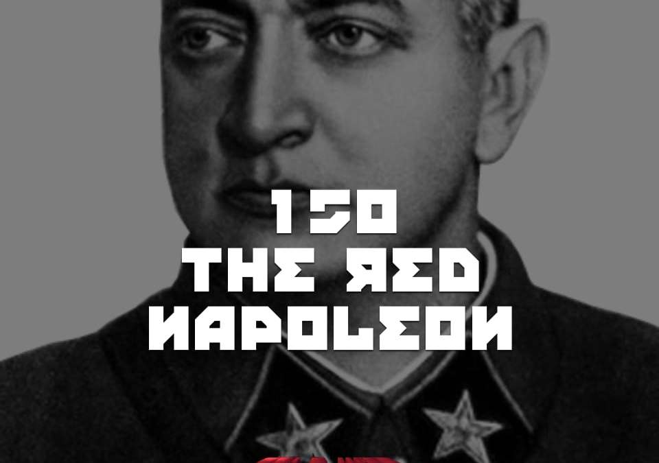 #150 – The Red Napoleon