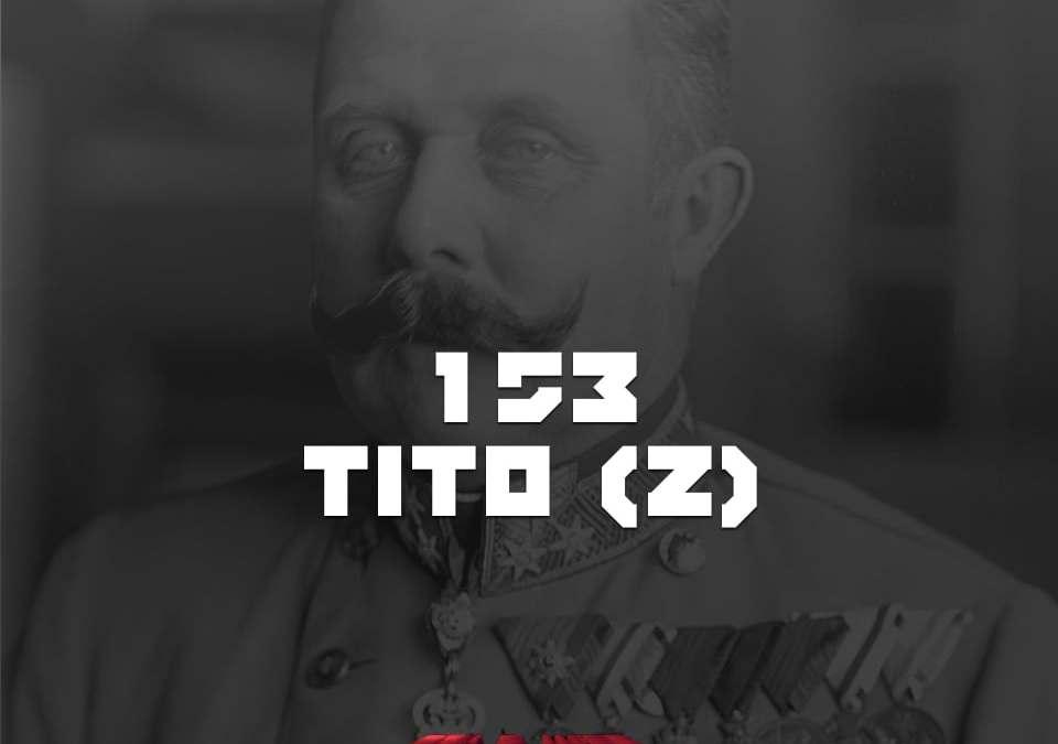 #153 – Tito (II)