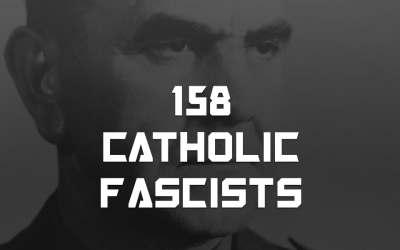 #158 – Catholic Fascists