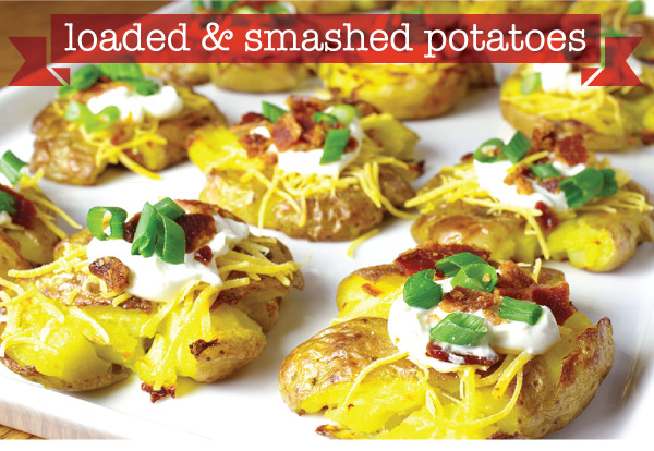 Loaded and Smashed Potatoes