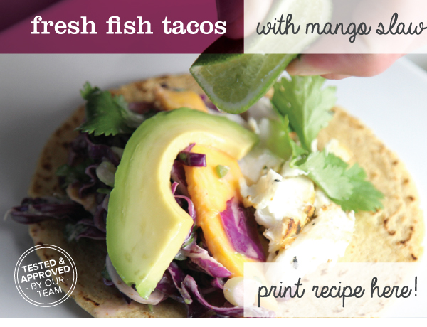 RECIPE: Fresh Fish Tacos with Mango Slaw