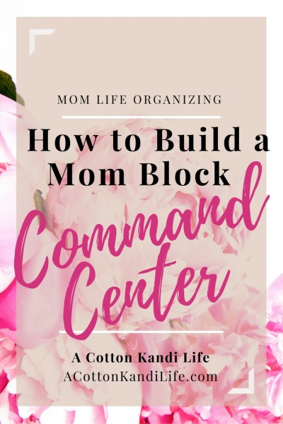 How to Build a Mom Block Command Center. Mom Organizing Strategies. Built of the Block Schedule System