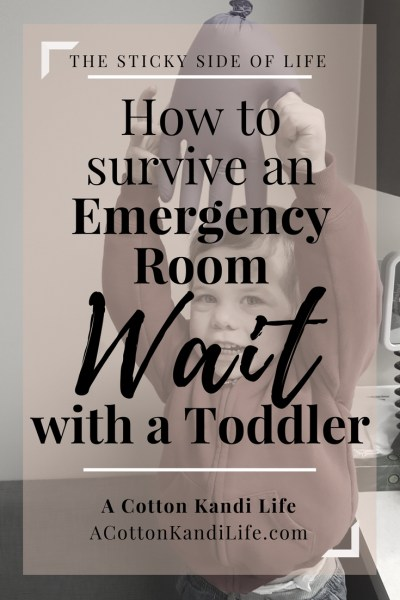How to Survive an Emergency Room Wait with a Toddler. ER Visit with a Toddler. What to do in the ER with a Toddler